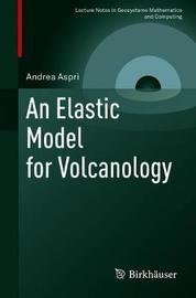 An Elastic Model for Volcanology by Andrea Aspri