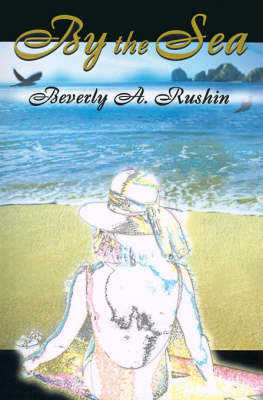 By the Sea by Beverly A Rushin image