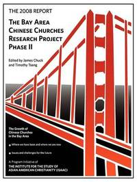 The 2008 Report: Bay Area Chinese Churches Research Project, Phase II by Timothy Tseng image