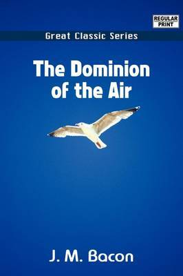The Dominion of the Air by J.M. Bacon image