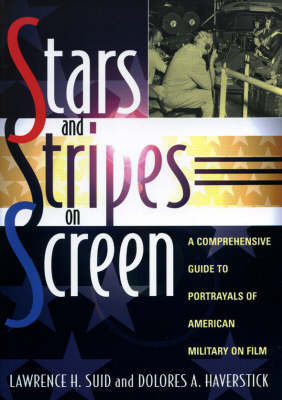 Stars and Stripes on Screen by Lawrence H. Suid