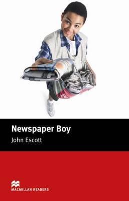 Macmillan Readers Newspaper Boy Beginner by John Escott