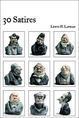 30 Satires by Lewis H Lapham