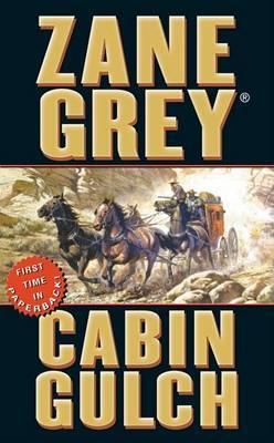 Cabin Gulch by Loren Zane Grey