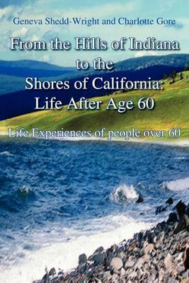 From the Hills If Indiana to the Shores of California by Geneva Shedd-Wright