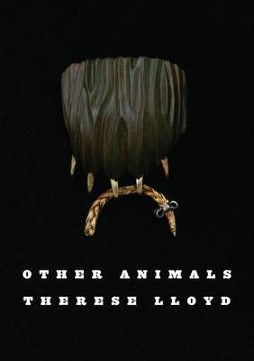 Other Animals by Therese Lloyd