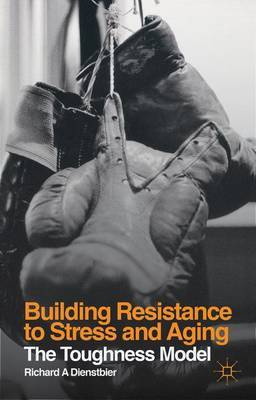 Building Resistance to Stress and Aging by Richard A. Dienstbier image