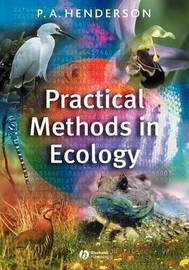 Practical Methods in Ecology by Peter A. Henderson