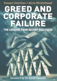 Greed and Corporate Failure by S. Hamilton
