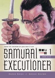 Samurai Executioner Omnibus Volume 1 by Kazuo Koike