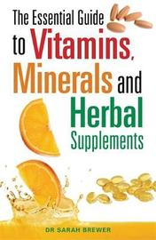 The Essential Guide to Vitamins, Minerals and Herbal Supplements by Sarah Brewer image