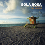 Get it Together [The Remixes] by Sola Rosa