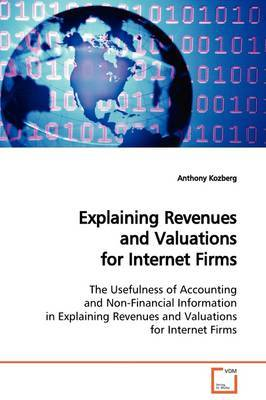 Explaining Revenues and Valuations for Internet Firms by Anthony Kozberg