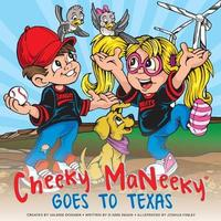 Cheeky MaNeeky Goes to Texas by D'Ann Swain