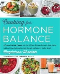 Cooking for Hormone Balance by Magdalena Wszelaki