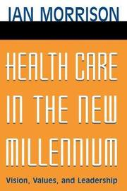 Health Care in the New Millennium by Ian Morrison