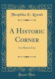 A Historic Corner by Theophilus E Roessle image