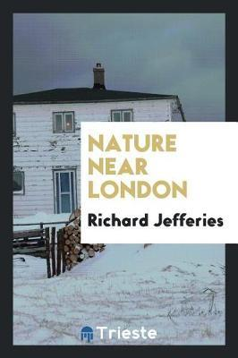 Nature Near London by Richard Jefferies image