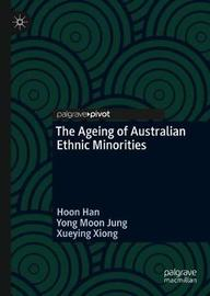 The Ageing of Australian Ethnic Minorities by Hoon Han