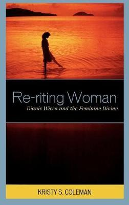Re-riting Woman by Kristy S. Coleman