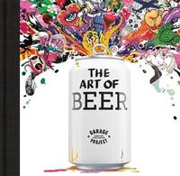 Garage Project: The Art of Beer by Gillespie Garage Project