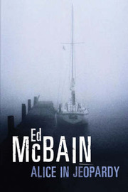 Alice in Jeopardy: A Novel by Ed McBain image
