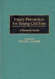 Injury Prevention for Young Children by Bonnie L Walker image