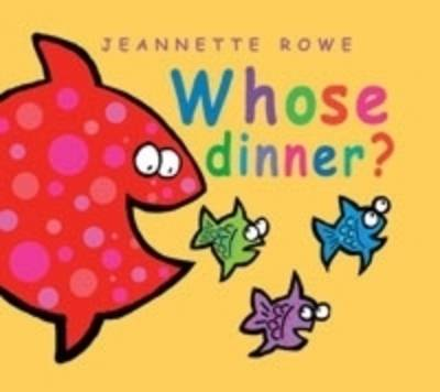 Whose Dinner? by Jeannette Rowe image