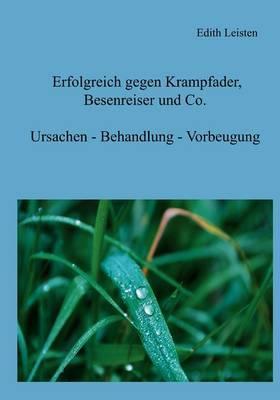 Erfolgreich Gegen Krampfader, Besenreiser Und Co. by Edith Leisten image