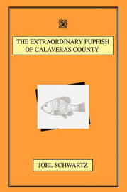 The Extraordinary Pupfish of Calaveras County by Joel Schwartz image