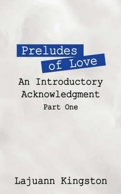 Preludes of Love by Lajuann, Kingston