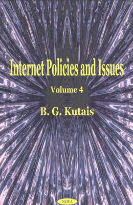 Internet Policies & Issues, Volume 4 by B.G. Kutais