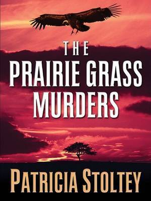 The Prairie Grass Murders by Patricia Stoltey