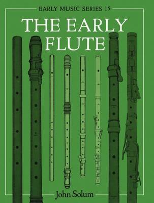 The Early Flute by John Solum