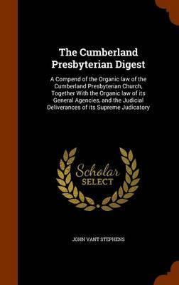 The Cumberland Presbyterian Digest by John Vant Stephens image