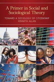 A Primer in Social and Sociological Theory by Kenneth D. Allan image
