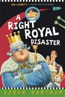 A Right Royal Disaster by Simon Bartram image