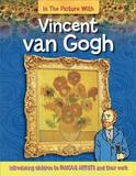 In the Picture With: Vincent van Gogh by Iain Zaczek