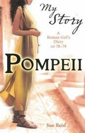 My Story: Pompeii by Sue Reid