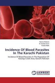 Incidence of Blood Parasites in the Karachi Pakistan by Khatoon Nasira