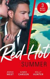 Red-Hot Summer/Seducing His Enemy's Daughter/First Time For Everything/The Spy Who Tamed Me by Aimee Carson