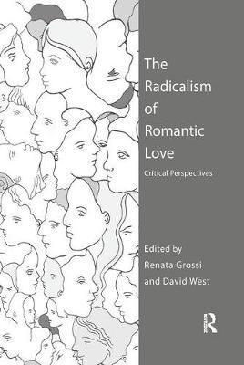 The Radicalism of Romantic Love