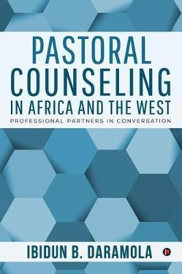 Pastoral Counseling in Africa and the West by Ibidun B Daramola image