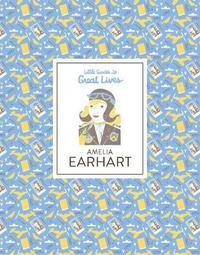 Amelia Earhart Little Guides to Great Lives by Illustrati Isabel Thomas