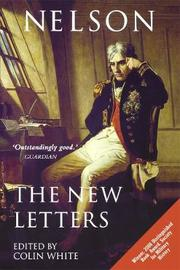 Nelson - the New Letters by Horatio Nelson Nelson