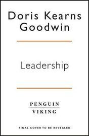 Leadership by Doris Kearns Goodwin