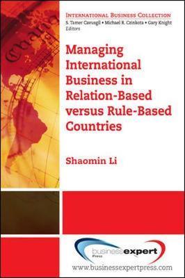Managing International Business in Relation-Based versus Rule-Based Countries by Li Shaomin