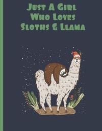 Just a Girl Who Loves Sloth & Llama by Mr Sloth Publishify