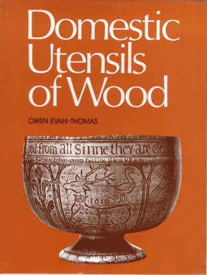 Domestic Utensils of Wood, XVIth to XIXth Century by Owen Evan-Thomas image
