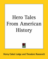 Hero Tales From American History by Henry Cabot Lodge image